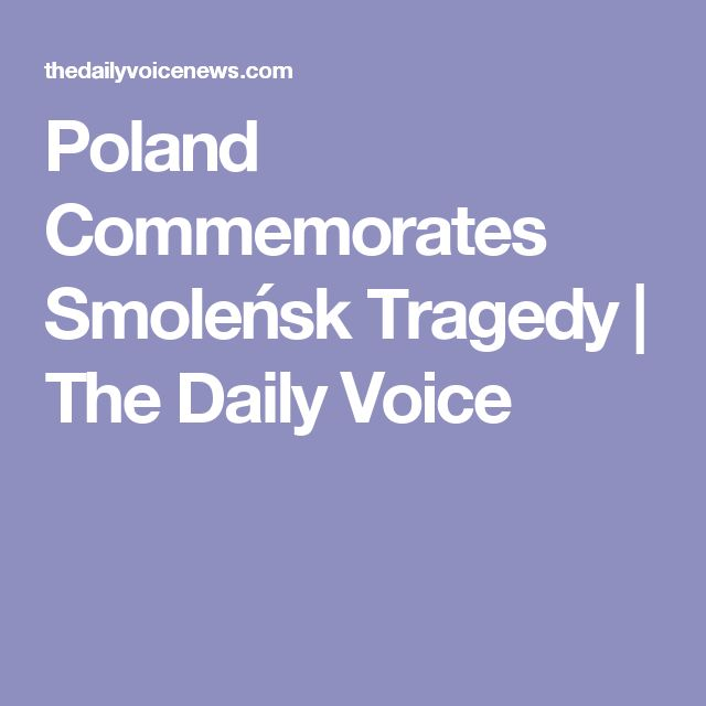 Poland Commemorates Smoleńsk Tragedy | The Daily Voice