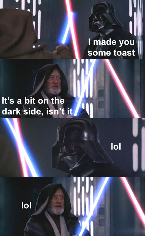 Toast on the Dark SideDarth Vader, Funny Pictures, Star Wars, Funny Stuff, Dark Side, Stars Wars, Humor, Toast, Starwars