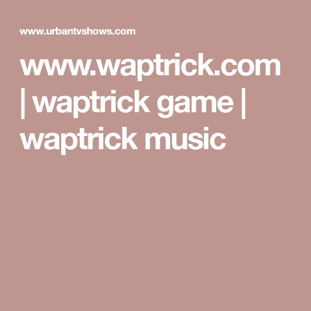 www.waptrick.com | waptrick game | waptrick music