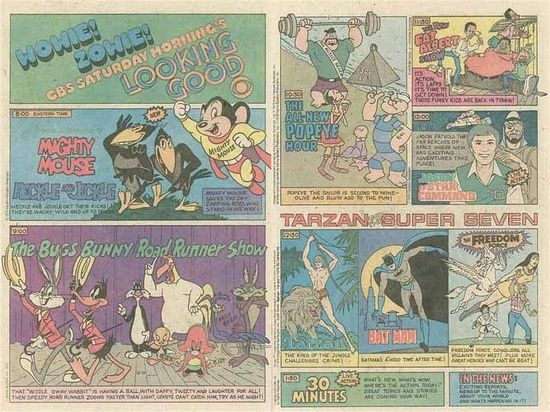 Cartoon: 1979 CBS Saturday Morning Cartoons, Advertisement in Comic Books, Featuring: 1979 CBS Saturday Morning Cartoons Advertisement, in TV Guide (?), Featuring: Mighty Mouse, Heckle and Jeckle, Bugs Bunny, Roadrunner, Popeye, Fat Albert, Jason of Star Command, Tarzan, Batman, Freedom Force