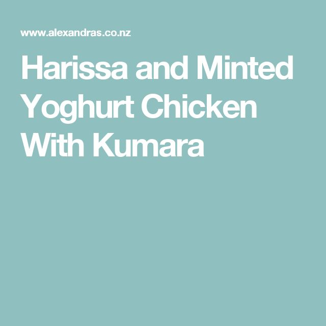 Harissa and Minted Yoghurt Chicken With Kumara