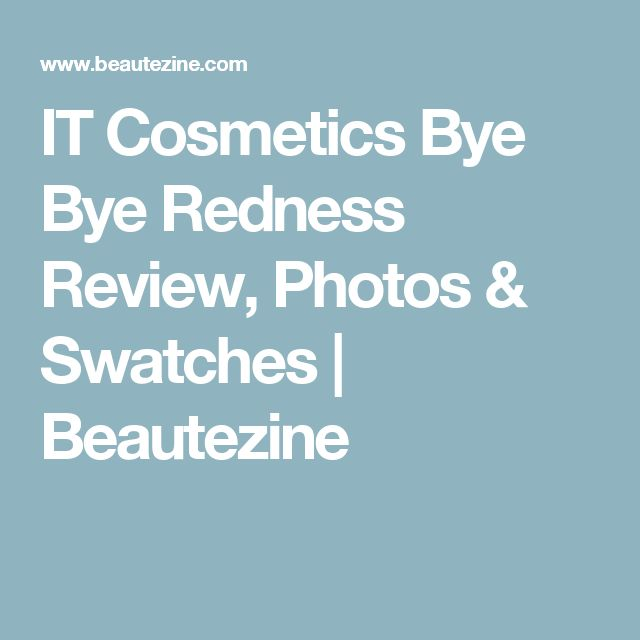 IT Cosmetics Bye Bye Redness Review, Photos & Swatches | Beautezine