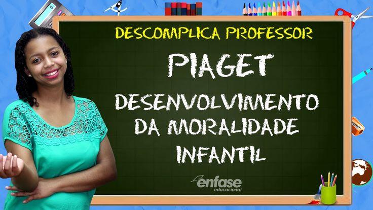 Piaget - Desenvolvimento da Moralidade Infantil  - Descomplica Professor...