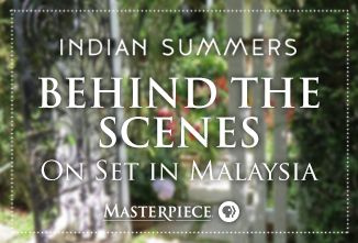 Indian Summers | Behind-the-Scenes