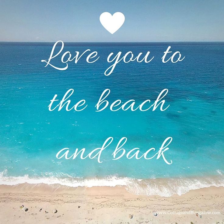 Love You To The Beach And Back Again Beachlove