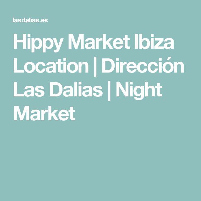 Hippy Market Ibiza Location | Dirección Las Dalias | Night Market