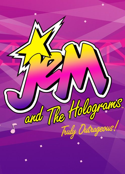 Jem and the Holograms!