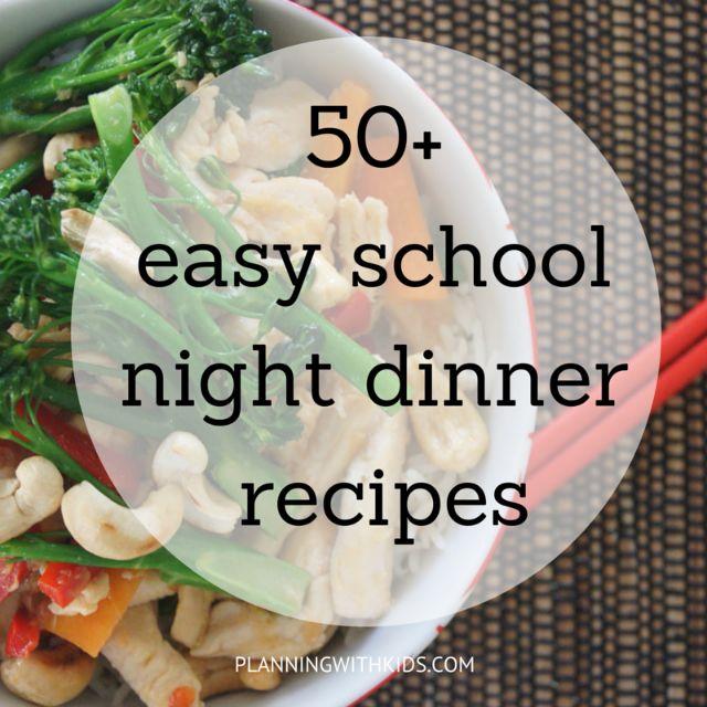 50+ easy school night dinner recipes