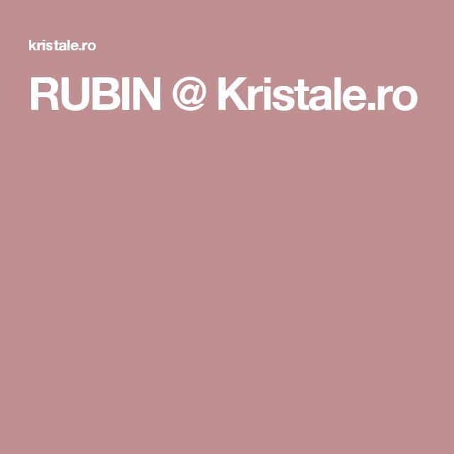 RUBIN @ Kristale.ro