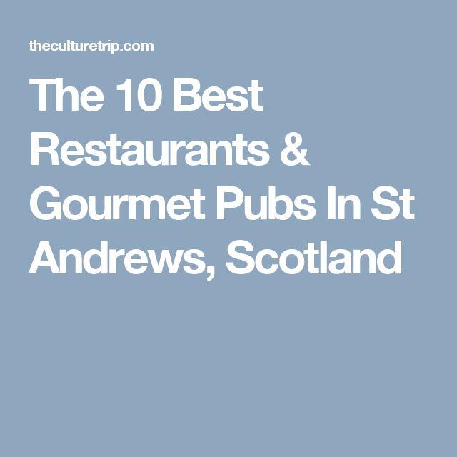 The 10 Best Restaurants & Gourmet Pubs In St Andrews, Scotland