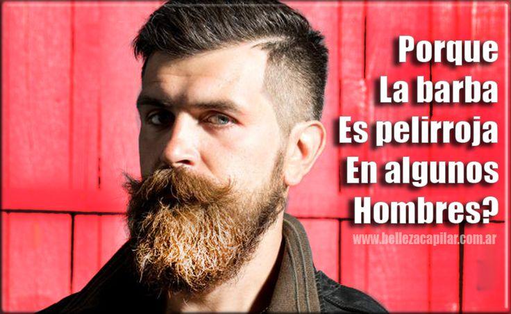 Porque algunos hombres tienen la barba pelirroja? Christian Diaz by. Belleza Capilar www.bellezacapilar.com.ar/nov Cel. (011)153-052-6190 contacto@bellezacapilar.com.ar