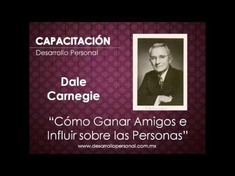 Cómo Ganar Amigos e Influir sobre las Personas - Dale Carnegie (Audio)