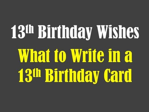 Birthday Saying For 13 Year Old Son Th birthday wishes Year old – 13 Year Old Birthday Card