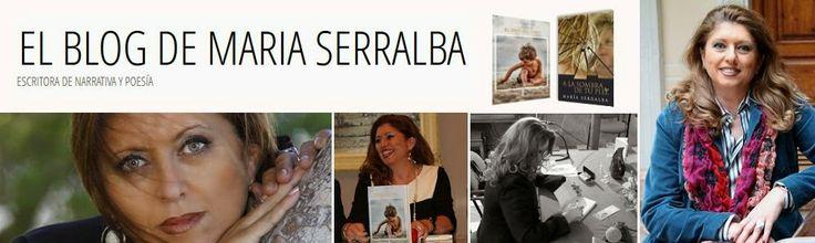 El BLOG DE MARÍA SERRALBA. Síguelo y participa en los micro espacios comunitarios: Entre amigos, secretos de escritorio, novela entre dos y ventana cultural.