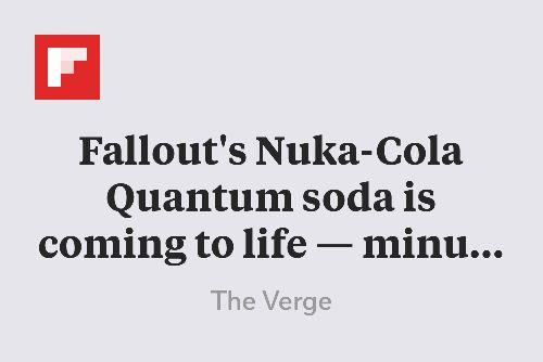 Fallout's Nuka-Cola Quantum soda is coming to life — minus the radioactive stuff http://flip.it/6tGxh