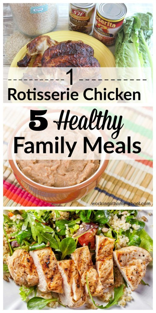 How to Make 5 Healthy Family Meals From Just 1 Rotisserie Chicken!