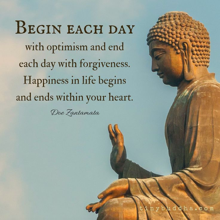 Begin each day with optimism and end each day with forgiveness. Happiness in your life begins and ends within your heart.