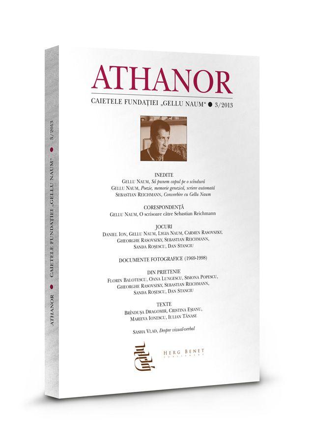 Athanor. Caietele Fundaţiei Gellu Naum: nr. 3/2013