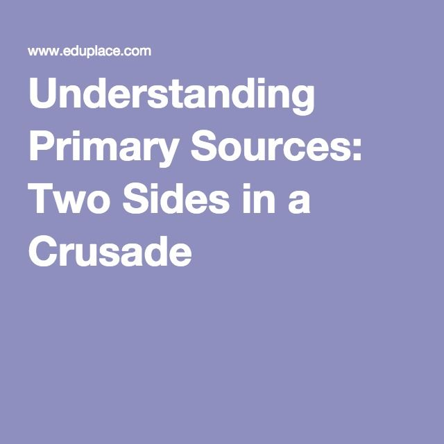 Understanding Primary Sources: Two Sides in a Crusade