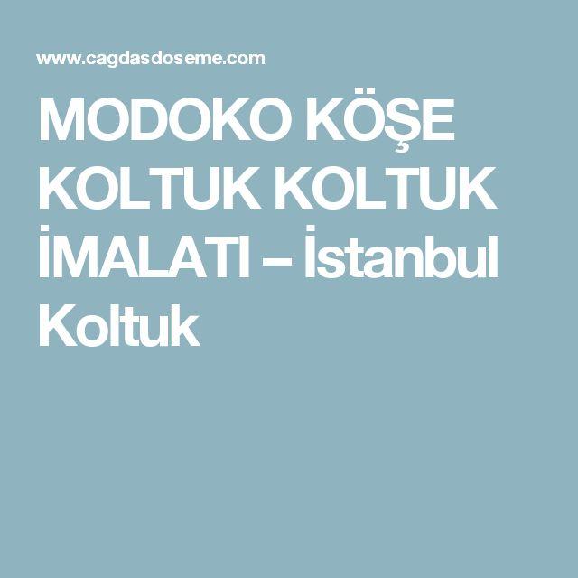 MODOKO KÖŞE KOLTUK KOLTUK İMALATI – İstanbul Koltuk