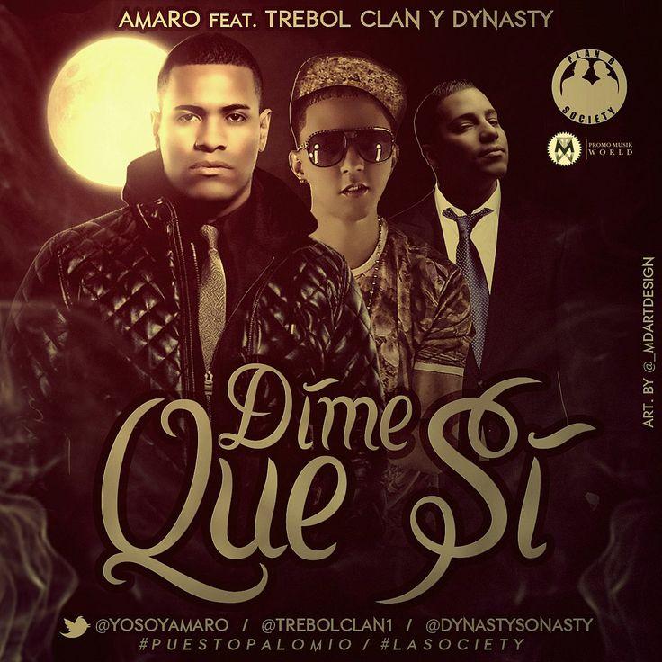 DESCARGA Amaro Ft. Trebol Clan & Dynasty – Dime Que Si (Official Remix) AQUI http://masflowmusik.net/amaro-ft-trebol-clan-dynasty-dime-que-si-official-remix/
