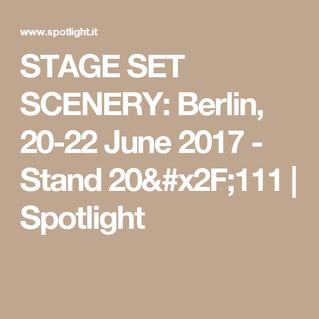STAGE SET SCENERY: Berlin, 20-22 June 2017 - Stand 20/111   Spotlight