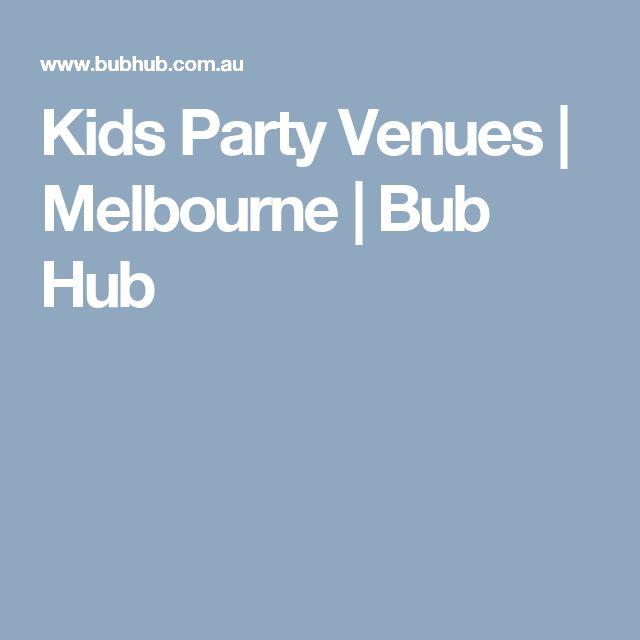 Kids Party Venues | Melbourne | Bub Hub