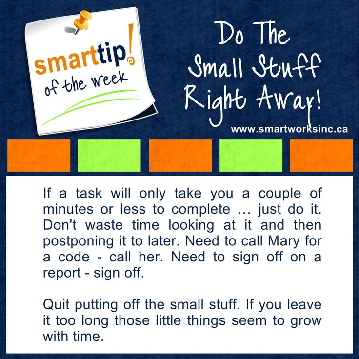 Do you find yourself putting off doing even small tasks? You're losing precious time. Get motivated with our Tip of the Week! Do The Small Stuff Right Away! www.smartworksinc.ca