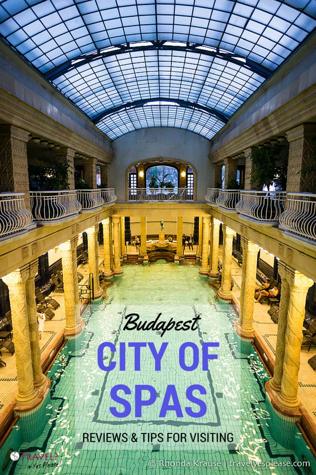travelyesplease.com | Budapest, City of Spas- Reviews and Tips for Visiting (Blog Post) | Gellért Spa, Budapest