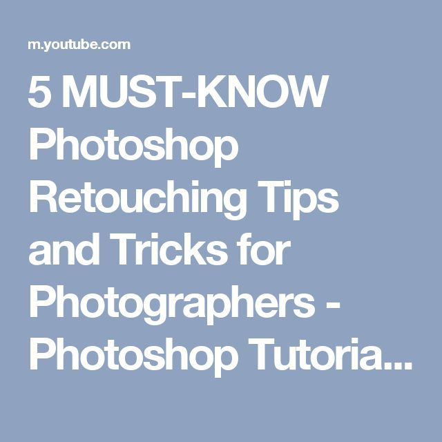 5 MUST-KNOW Photoshop Retouching Tips and Tricks for Photographers - Photoshop Tutorial - YouTube