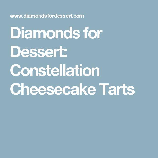 Diamonds for Dessert: Constellation Cheesecake Tarts