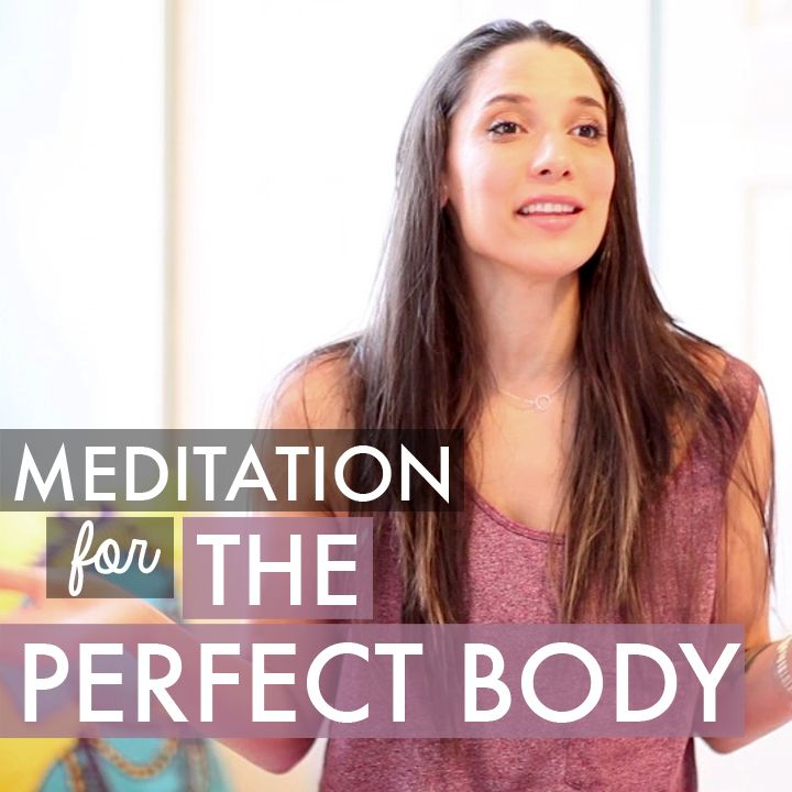 Meditation Video for the Perfect Body
