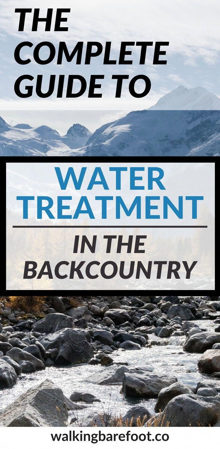 be01667d7d Go check out our COMPLETE Guide to Water Treatment in the Backcountry! In  this article