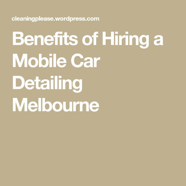 The 25 best car detailing melbourne ideas on pinterest diy benefits of hiring a mobile car detailing melbourne solutioingenieria Image collections