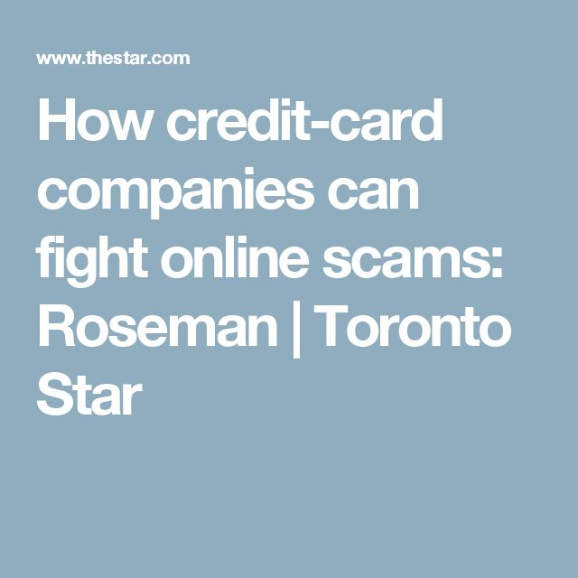 How credit-card companies can fight online scams: Roseman | Toronto Star