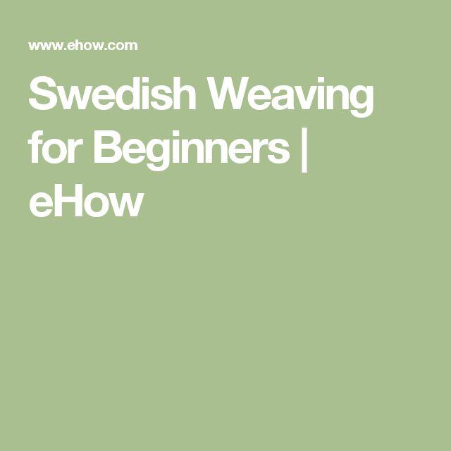 Swedish Weaving for Beginners | eHow