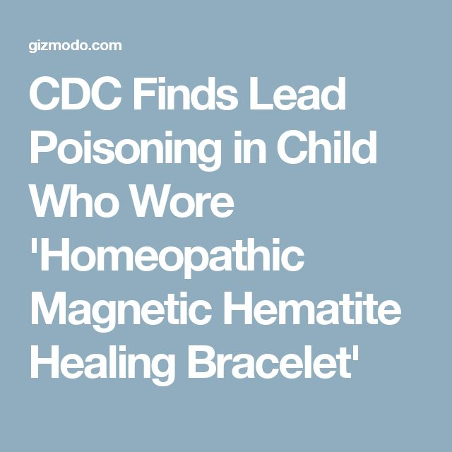 CDC Finds Lead Poisoning in Child Who Wore 'Homeopathic Magnetic Hematite Healing Bracelet'