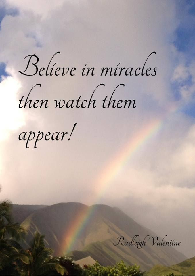 Believe In Miracles Then Watch Them Appear Radleigh Valentine Quotes Angels Inspiration Angelcards Facebook Com Radleighvalentine