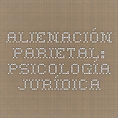 Alienación parietal: psicología jurídica