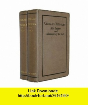 CHARLES KINGSLEY HIS LETTERS AND MEMORIES OF HIS LIFE (COLLECTION OF BRITISH AUTHORS. TAUCHNITZ EDITION) CHARLES KINGSLEY ,   ,  , ASIN: B0000EEO7M , tutorials , pdf , ebook , torrent , downloads , rapidshare , filesonic , hotfile , megaupload , fileserve