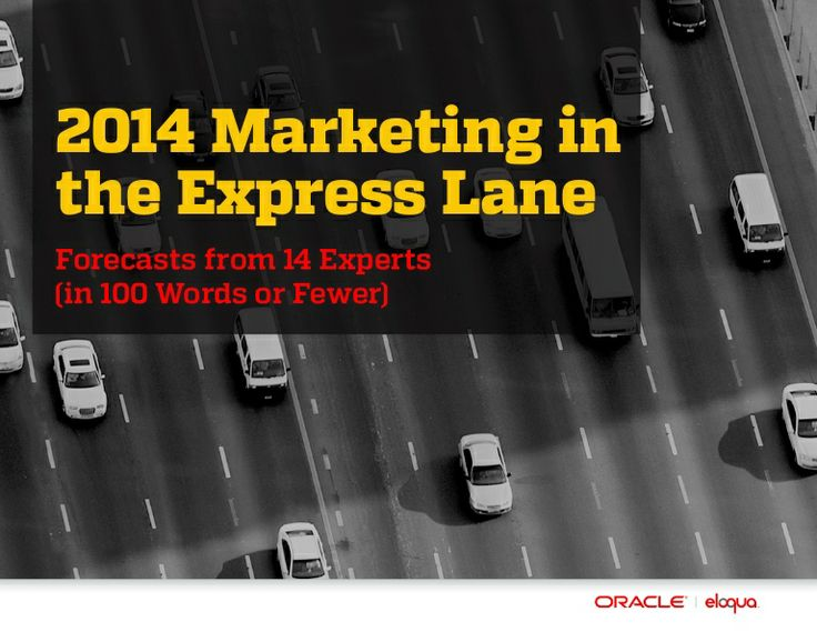 Marketing in the Express Lane- Forecasts from 14 Experts (in 100 Words or less)