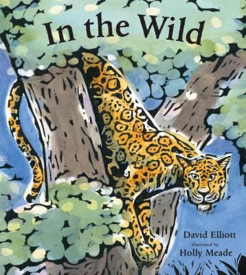 In the Wild  (Book) : Elliott, David : A woodcut-illustrated collection of poems that celebrates wild animals.