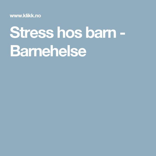 Stress hos barn - Barnehelse