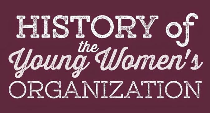 The Personal Progress Helper: History of the Young Women's Organization Timeline...