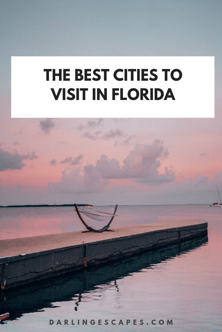 15 Cities In Florida That You Need To Visit Cool Places To Visit Florida Travel Best Places In Florida