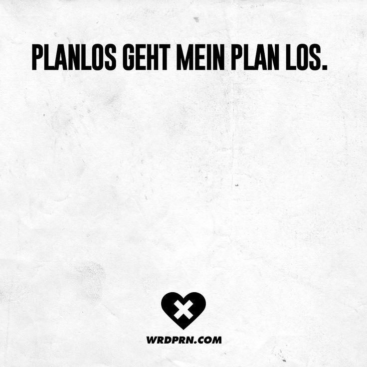 Planlos geht mein Plan los. - VISUAL STATEMENTS®
