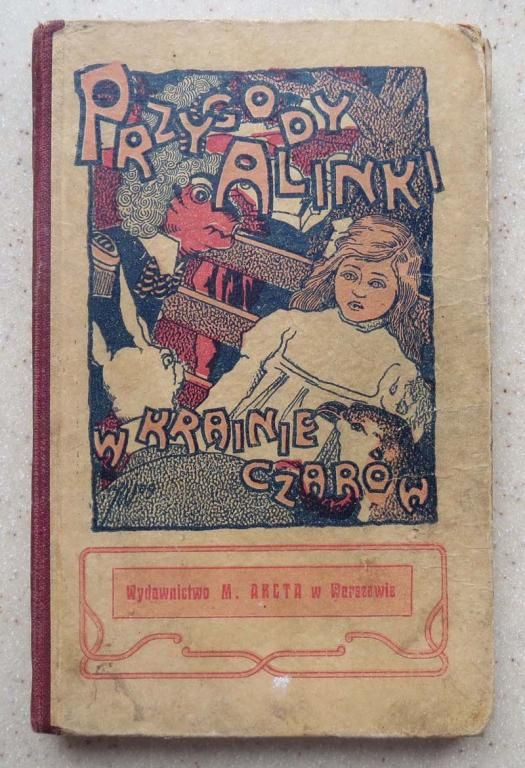 Alice's Adventures in Wonderland. Year: #1910. Country: #Poland. Illustrations: #Unknown. Additional Info: Warsaw - M. Arzta #Polish first edition. #vintage #book #cover #art