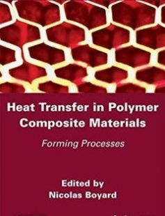 Heat Transfer in Polymer Composite Materials Forming Processes free download by Boyard Nicolas ISBN: 9781848217614 with BooksBob. Fast and free eBooks download.  The post Heat Transfer in Polymer Composite Materials Forming Processes Free Download appeared first on Booksbob.com.
