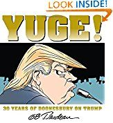 Yuge!: 30 Years of Doonesbury on Trump G. B. Trudeau (Author)  (34)Buy new:  $  14.99  $  10.77 5 used & new from $  10.77(Visit the Best Sellers in Books list for authoritative information on this product's current rank.) Amazon.com: Best Sellers in Books...