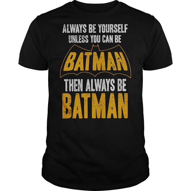Totally Tee Shack: Always...Be Batman!